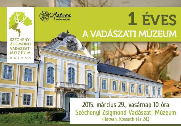 1 Éves a Széchenyi Zsigmond Vadászati Múzeum – 2015. március 29