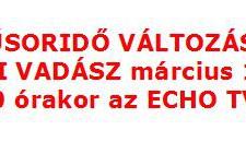 MŰSORIDŐ VÁLTOZÁS: – A HAZAI VADÁSZ TV Magazin – 2015. március 15-i adása 9:30 órakor lesz!