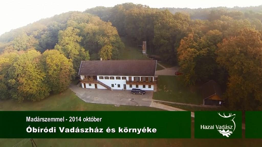 HAZAI VADÁSZ – Madárszemmel – Az Óbiródi Vadászház és környéke – 2014