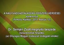 1 – Nagyvadgazdálkodás – Dr. Semjén Zsolt miniszterelnök-helyettes megnyitó beszéde