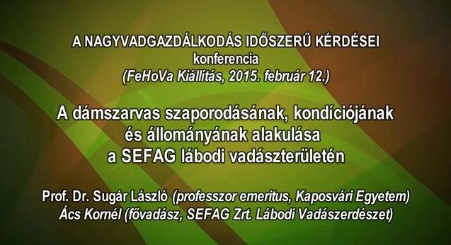 7 – Nagyvadgazdálkodás – 2015.02.12 – Prof. Dr. Sugár László professzor