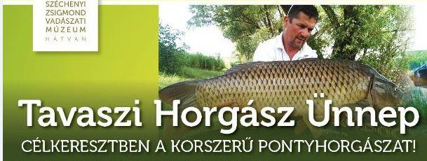 Találkozzunk a Tavaszi Horgász Ünnepen Hatvanban, a Széchenyi Zsigmond Vadászati Múzeumban!