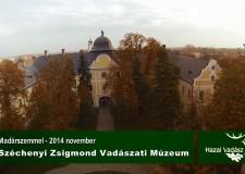 HAZAI VADÁSZ – Madárszemmel – Széchenyi Zsigmond Vadászati Múzeum – 2014.11.07