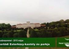HAZAI VADÁSZ – Madárszemmel – Fertődi Esterházy kastély és parkja – 2015.05.12