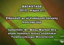 Backstage – Elkészült az új Vadászati törvény koncepciója – 2015.05.21