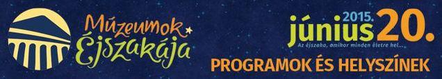 MÚZEUMOK Éjszakája – HATVAN – 2015. június 20, szombat – Programok és helyszínek