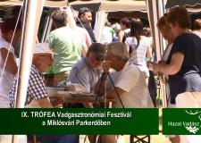 IX. TRÓFEA Vadgasztronómiai Fesztivál a Miklósvári Parkerdőben – 2015.07.05-i adás