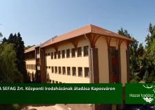 A SEFAG Zrt. Központi Irodaházának átadása Kaposváron – 2015.08.30-i adás