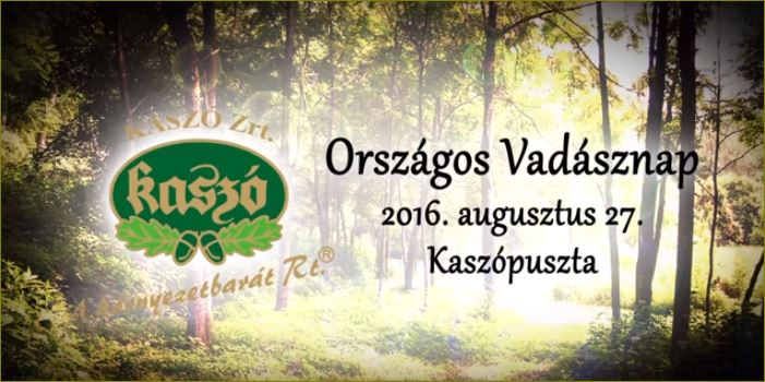 Országos Vadásznap Kaszópusztán – 2016.08.27