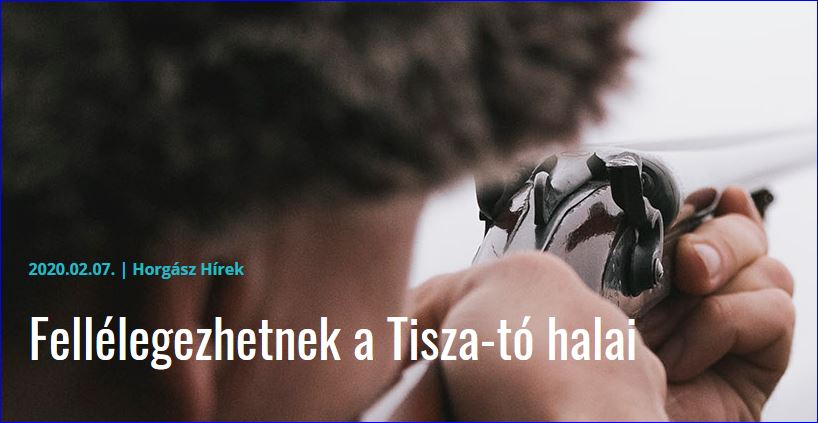 Fellélegezhetnek a Tisza-tó halai – 2020.02.07. | Horgász Hírek