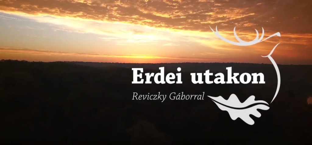 Főműsoridőben is! – Erdei utakon – Reviczky Gáborral az M5 TV csatornán! – Augusztus 1-től szombatonként 19 órakor